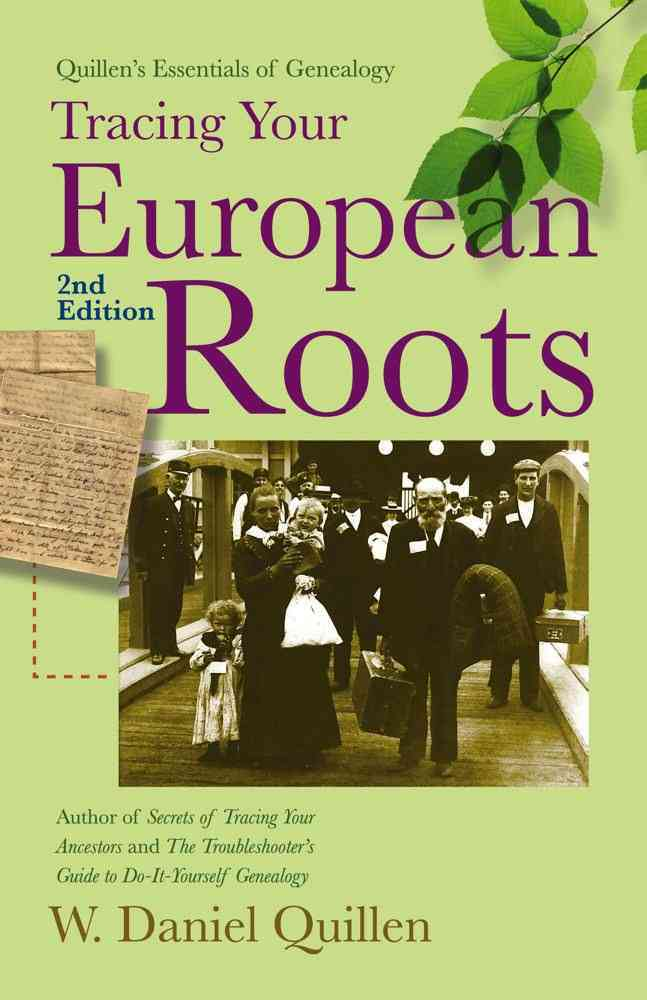 Tracing Your European Roots By Quillen, W. Daniel